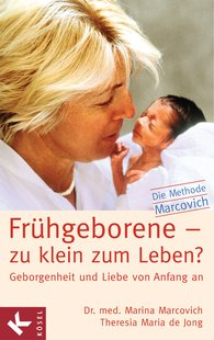 Dr. med. Marina  Marcovich, Theresia Maria de Jong - Premature Babies – Too Small to Survive?