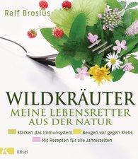 Ralf  Brosius - Wild Herbs – Nature's Lifesavers