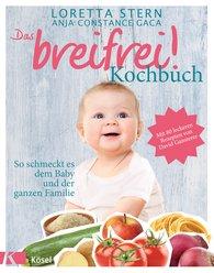 Loretta  Stern, Anja Constance  Gaca - Das breifrei!-Kochbuch