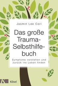 Jasmin Lee  Cori - Das große Trauma-Selbsthilfebuch
