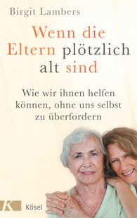 Birgit  Lambers - When Parents Suddenly Become Old