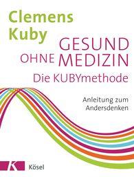 Clemens  Kuby - Gesund ohne Medizin