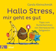 Carola  Kleinschmidt - Hello Stress, I'm Doing Fine