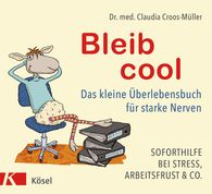 Claudia  Croos-Müller - Keep Your Cool – The Little Survival Manual