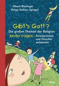 Albert  Biesinger  (Hrsg.), Helga  Kohler-Spiegel  (Hrsg.) - Gibt's Gott?