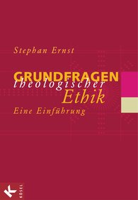 Stephan  Ernst - The Principles of Theological Ethics