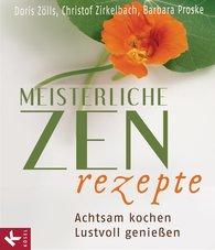 Doris  Zölls, Christof  Zirkelbach, Barbara  Proske - Meisterliche Zen-Rezepte