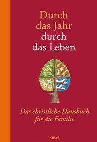 Peter  Neysters, Karl Heinz  Schmitt - Durch das Jahr - durch das Leben