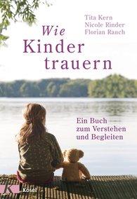 Florian  Rauch, Nicole  Rinder, Tita  Kern - How Children Grieve