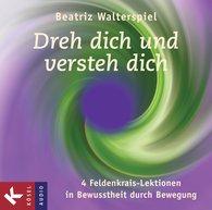 Beatriz  Walterspiel - Dreh dich und versteh dich