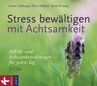 Linda  Lehrhaupt, Petra  Meibert, Karin  Krudup - Stress bewältigen mit Achtsamkeit