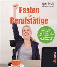 Ralf  Moll, Gisela  Held - Fasten für Berufstätige