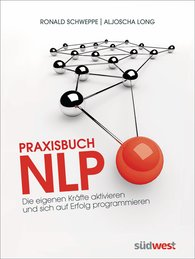 Ronald  Schweppe, Aljoscha  Long - The Practical Book of NLP