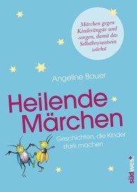 Angeline  Bauer - Heilende Märchen