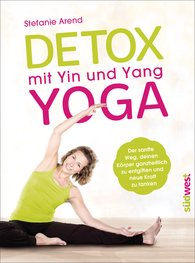 Stefanie  Arend - Detoxing with Yin and Yang Yoga
