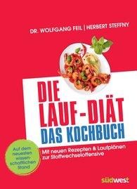Wolfgang  Feil, Herbert  Steffny - Die Lauf-Diät - Das Kochbuch