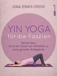 Sonja  Zernick-Förster - Yin Yoga for the Fascia