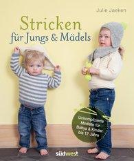 Julie  Jaeken - Stricken für Jungs & Mädels