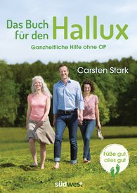 Carsten  Stark - The Book for the Hallux – Good Feet, Good Everything