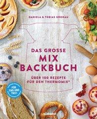 Daniela  Gronau-Ratzeck, Tobias  Gronau - Das große Mix-Backbuch