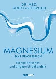 Bodo  von Ehrlich - Magnesium – The Handbook