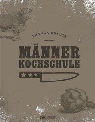 Thomas  Krause - Männerkochschule