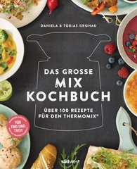 Daniela  Gronau-Ratzeck, Tobias  Gronau - Das große Mix-Kochbuch