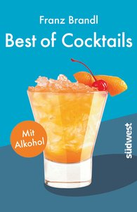Franz  Brandl - Best of Cocktails mit Alkohol