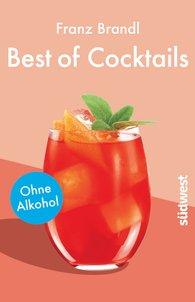Franz  Brandl - Best of Cocktails ohne Alkohol