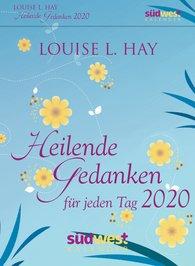 Louise  Hay - Heilende Gedanken für jeden Tag 2020 Tagesabreißkalender
