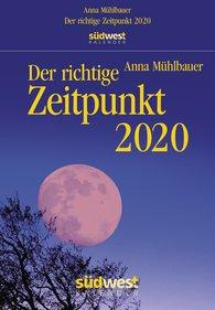 Anna  Mühlbauer - Der richtige Zeitpunkt 2020 Tagesabreißkalender