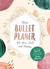 Jasmin  Arensmeier - Mein Bullet-Planer für Ideen, Ziele und Träume