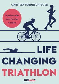 Gabriela  Harnischfeger - Life Changing Triathlon
