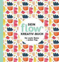 Gruner+Jahr GmbH  (Hrsg.) - Dein flow Kreativ-Buch