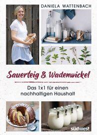 Daniela  Wattenbach - Sour Dough & Leg Compresses