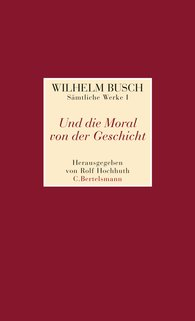 Wilhelm  Busch, Rolf  Hochhuth  (Hrsg.) - Und die Moral von der Geschicht