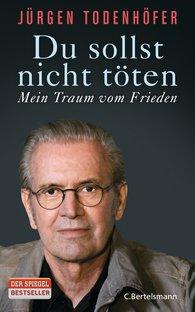 Jürgen  Todenhöfer - Du sollst nicht töten
