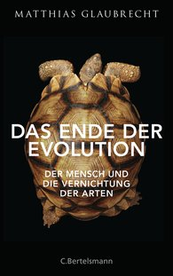 Matthias  Glaubrecht - The End of Evolution