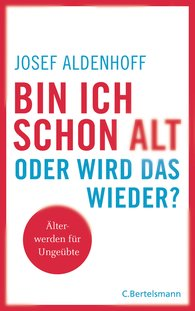 Josef  Aldenhoff - Am I Old Yet – Or Will It Get Better?