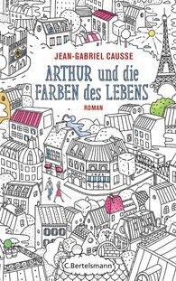 Jean-Gabriel  Causse - Arthur und die Farben des Lebens