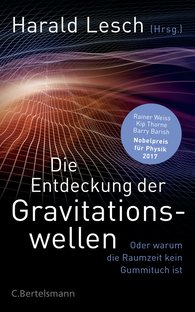 Harald  Lesch  (Editor) - The Discovery of Gravitational Waves