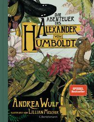Andrea  Wulf - Die Abenteuer des Alexander von Humboldt