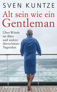 Sven  Kuntze - Alt sein wie ein Gentleman