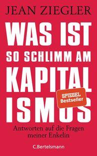 Jean  Ziegler - Was ist so schlimm am Kapitalismus?
