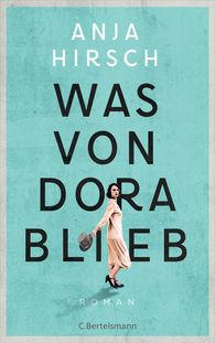 Anja  Hirsch - What Dora Left Behind