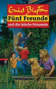 Enid  Blyton - Fünf Freunde und die falsche Prinzessin