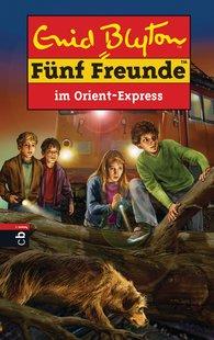 Enid  Blyton - Fünf Freunde im Orient-Express