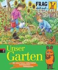 Martina  Gorgas - Frag doch mal ... die Maus!  - Unser Garten