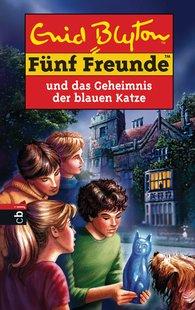 Enid  Blyton - Fünf Freunde und das Geheimnis der blauen Katze