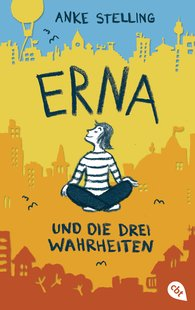 Anke  Stelling - Erna and the Three Truths